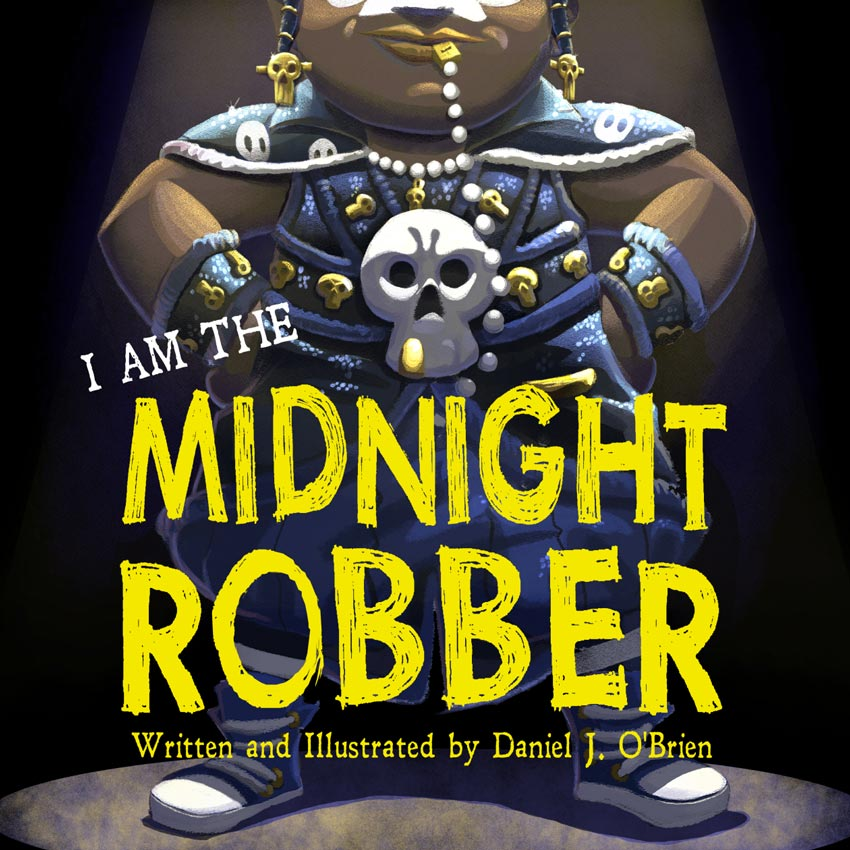 cover of I am the midnight robber written and illustrated by daniel j o'brien. a young girl in a midnight robber costume stands with her hands on her hips