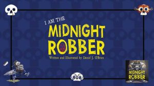 image with blue background and the words I am the midnight robber written and illustrated by daniel j obrien